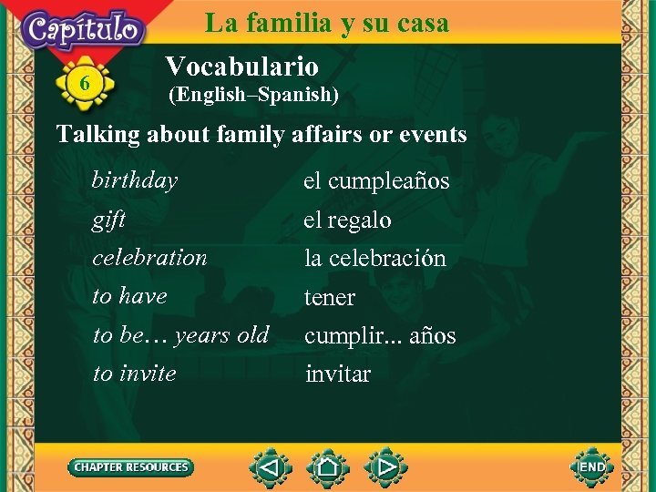 La familia y su casa Vocabulario 6 (English–Spanish) Talking about family affairs or events
