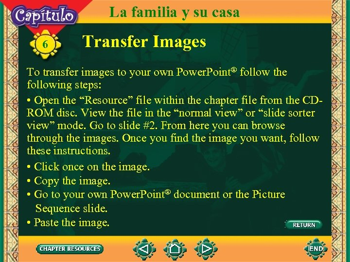 La familia y su casa 6 Transfer Images To transfer images to your own