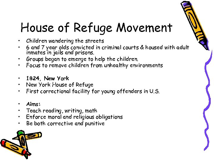House of Refuge Movement • • Children wandering the streets 6 and 7 year