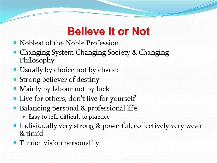 Believe It or Not Noblest of the Noble Profession Changing System Changing Society &