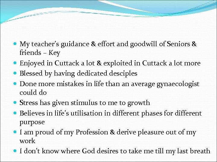 My teacher's guidance & effort and goodwill of Seniors & friends – Key