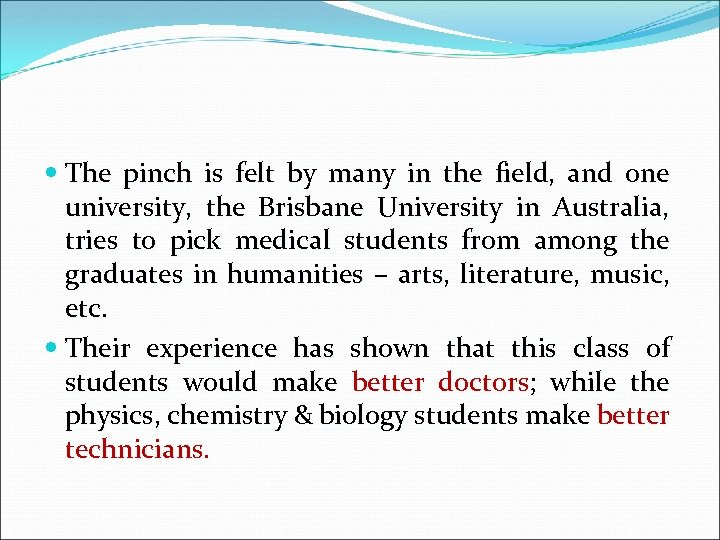 The pinch is felt by many in the field, and one university, the