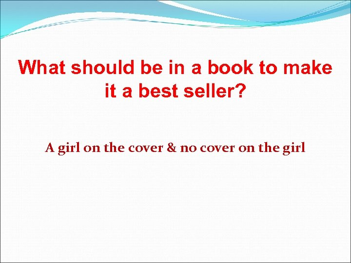 What should be in a book to make it a best seller? A girl