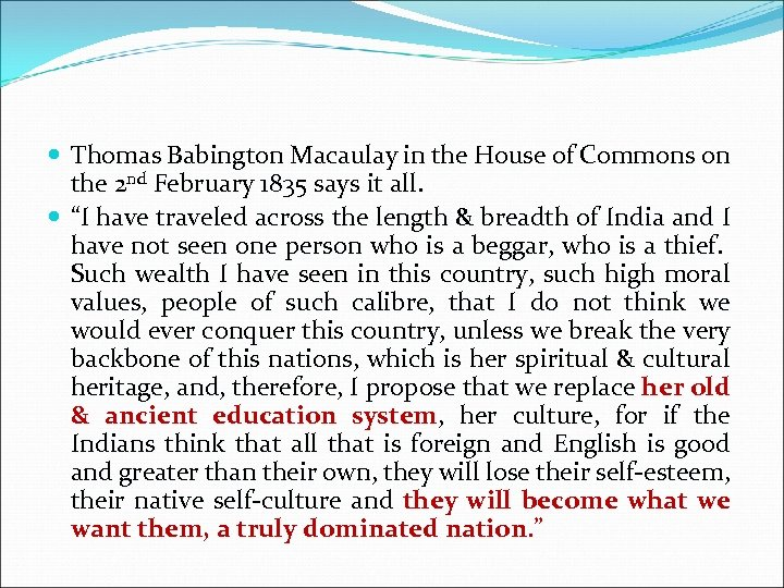 Thomas Babington Macaulay in the House of Commons on the 2 nd February