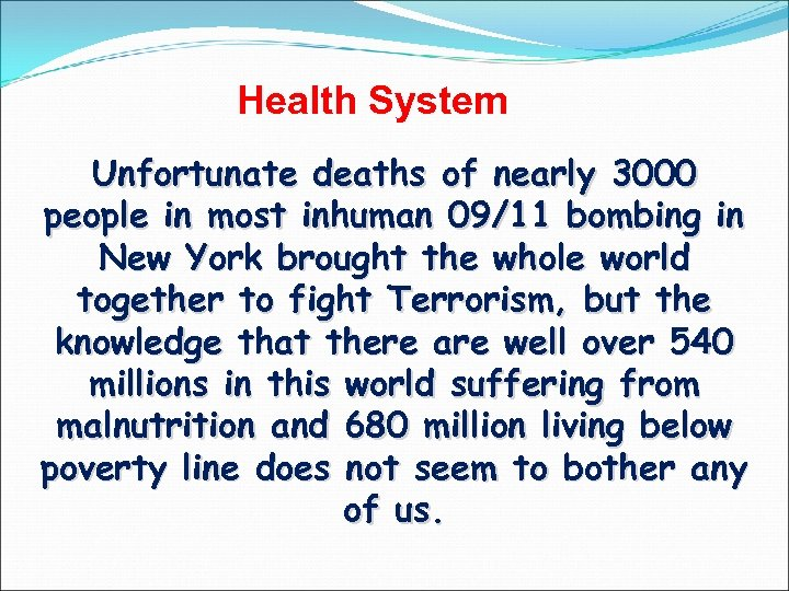 Health System Unfortunate deaths of nearly 3000 people in most inhuman 09/11 bombing in