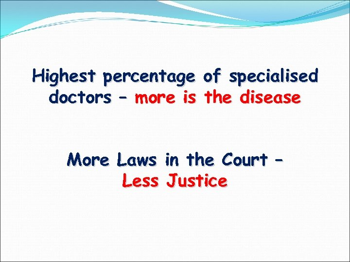 Highest percentage of specialised doctors – more is the disease More Laws in the