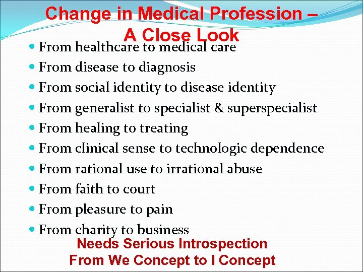 Change in Medical Profession – A Close Look From healthcare to medical care From