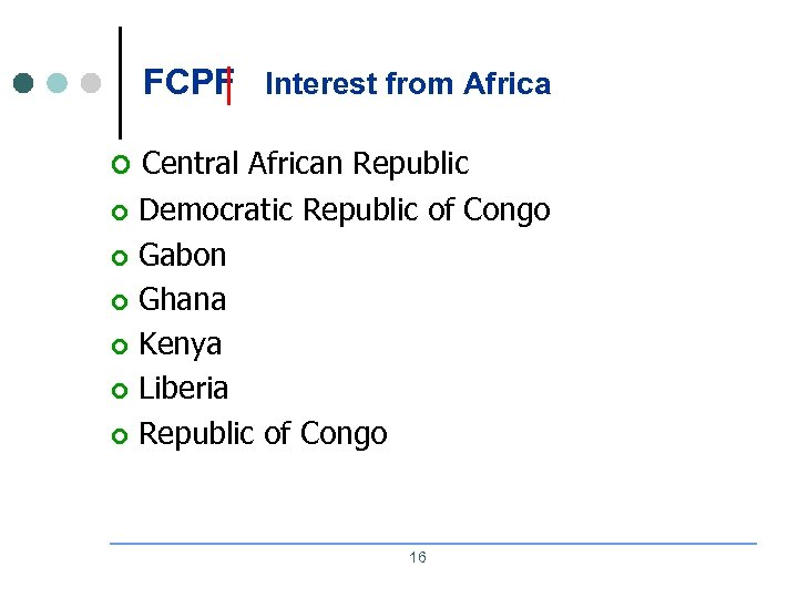 FCPF Interest from Africa ¢ ¢ ¢ ¢ Central African Republic Democratic Republic of