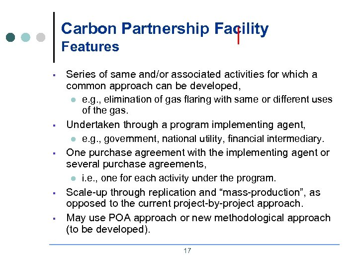 Carbon Partnership Facility Features § § § Series of same and/or associated activities for