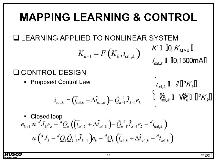 MAPPING LEARNING & CONTROL q LEARNING APPLIED TO NONLINEAR SYSTEM q CONTROL DESIGN §