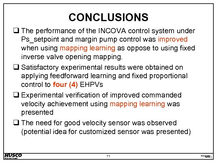 CONCLUSIONS q The performance of the INCOVA control system under Ps_setpoint and margin pump