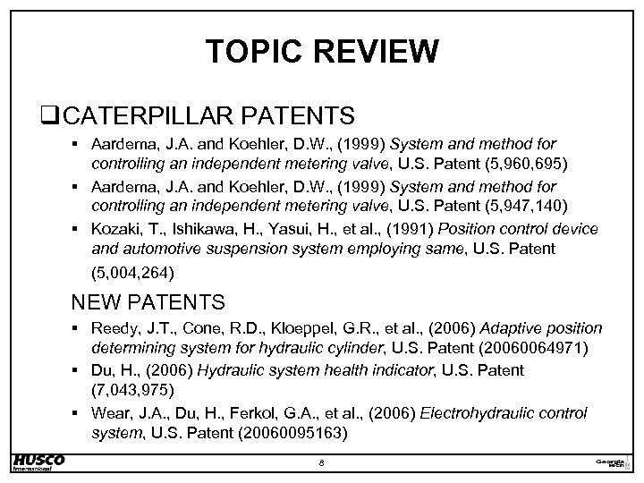 TOPIC REVIEW q CATERPILLAR PATENTS § Aardema, J. A. and Koehler, D. W. ,