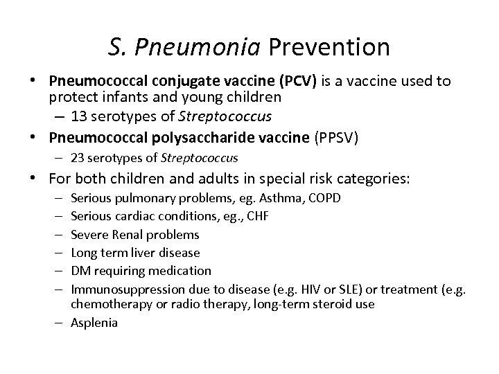 S. Pneumonia Prevention • Pneumococcal conjugate vaccine (PCV) is a vaccine used to protect