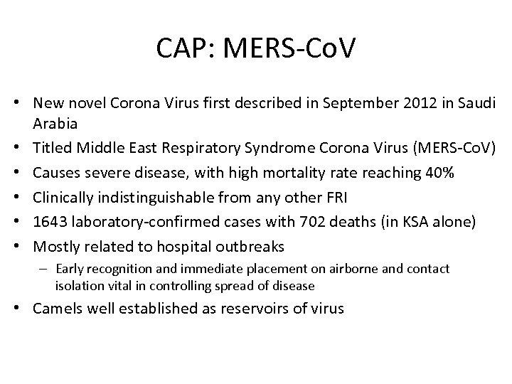 CAP: MERS-Co. V • New novel Corona Virus first described in September 2012 in