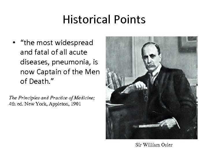 """Historical Points • """"the most widespread and fatal of all acute diseases, pneumonia, is"""