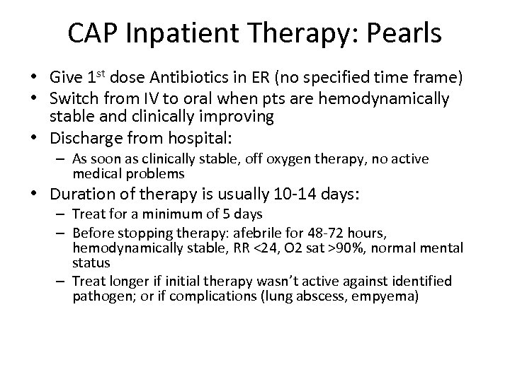 CAP Inpatient Therapy: Pearls • Give 1 st dose Antibiotics in ER (no specified