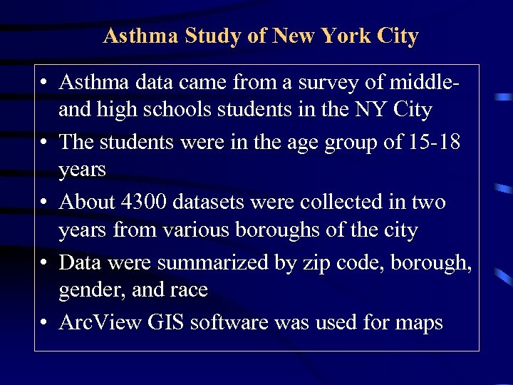 Asthma Study of New York City • Asthma data came from a survey of