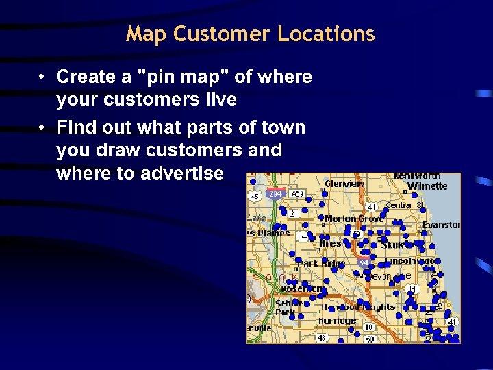 Map Customer Locations • Create a