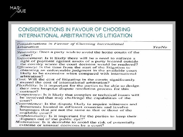 CONSIDERATIONS IN FAVOUR OF CHOOSING INTERNATIONAL ARBITRATION VS LITIGATION