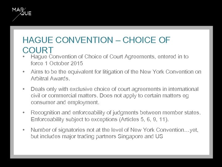 HAGUE CONVENTION – CHOICE OF COURT • Hague Convention of Choice of Court Agreements,