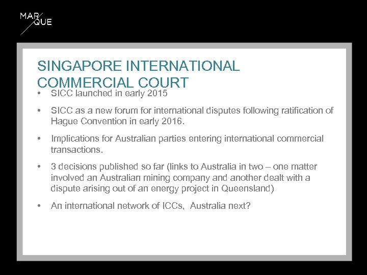 SINGAPORE INTERNATIONAL COMMERCIAL COURT • SICC launched in early 2015 • SICC as a
