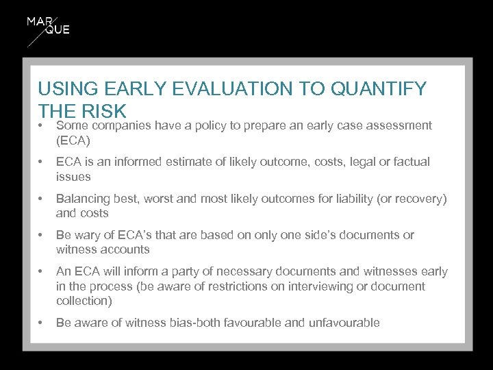 USING EARLY EVALUATION TO QUANTIFY THE RISK • Some companies have a policy to