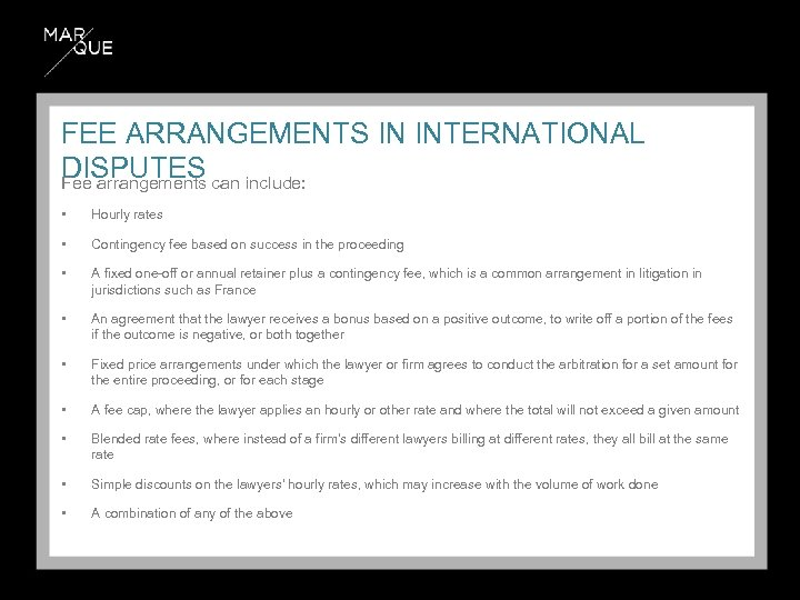 FEE ARRANGEMENTS IN INTERNATIONAL DISPUTES can include: Fee arrangements • Hourly rates • Contingency