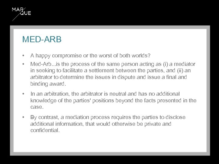MED-ARB • • A happy compromise or the worst of both worlds? • In