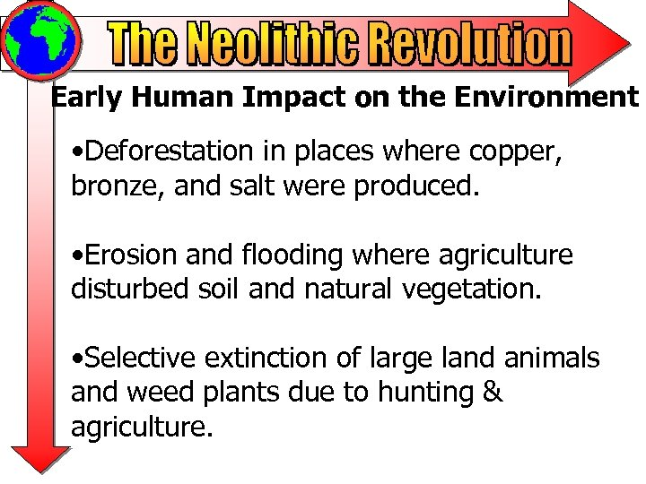 Early Human Impact on the Environment • Deforestation in places where copper, bronze, and