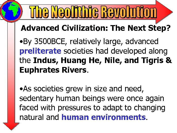 Advanced Civilization: The Next Step? • By 3500 BCE, relatively large, advanced preliterate societies