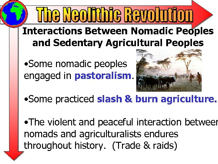 Interactions Between Nomadic Peoples and Sedentary Agricultural Peoples • Some nomadic peoples engaged in