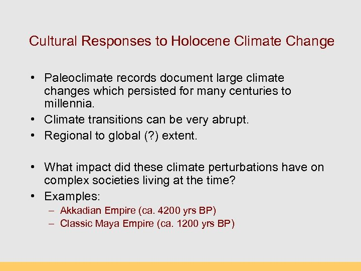 Cultural Responses to Holocene Climate Change • Paleoclimate records document large climate changes which