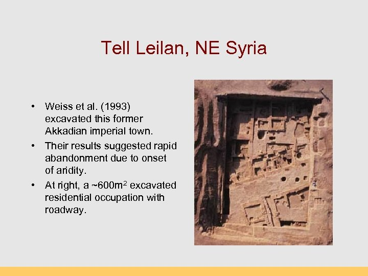 Tell Leilan, NE Syria • Weiss et al. (1993) excavated this former Akkadian imperial