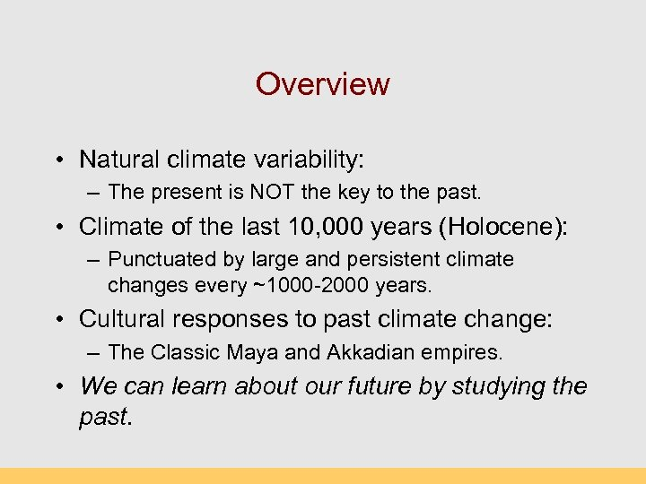Overview • Natural climate variability: – The present is NOT the key to the