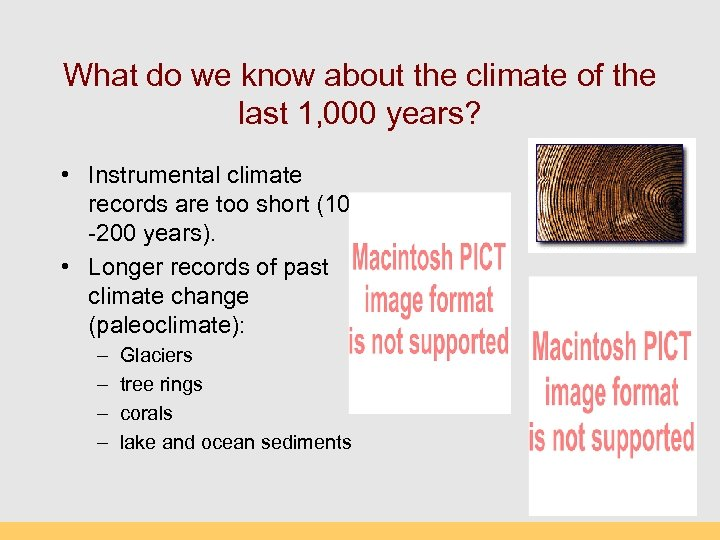 What do we know about the climate of the last 1, 000 years? •