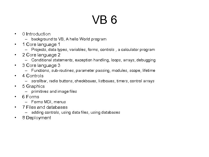 VB 6 • 0 Introduction – background to VB, A hello World program •