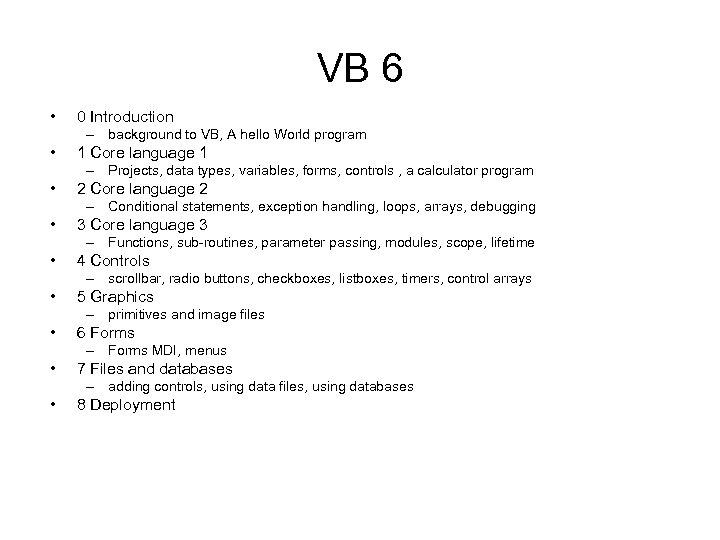 VB 6 • 0 Introduction – background to VB, A hello World program •
