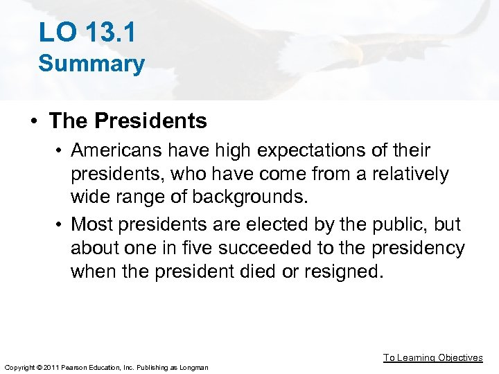 LO 13. 1 Summary • The Presidents • Americans have high expectations of their