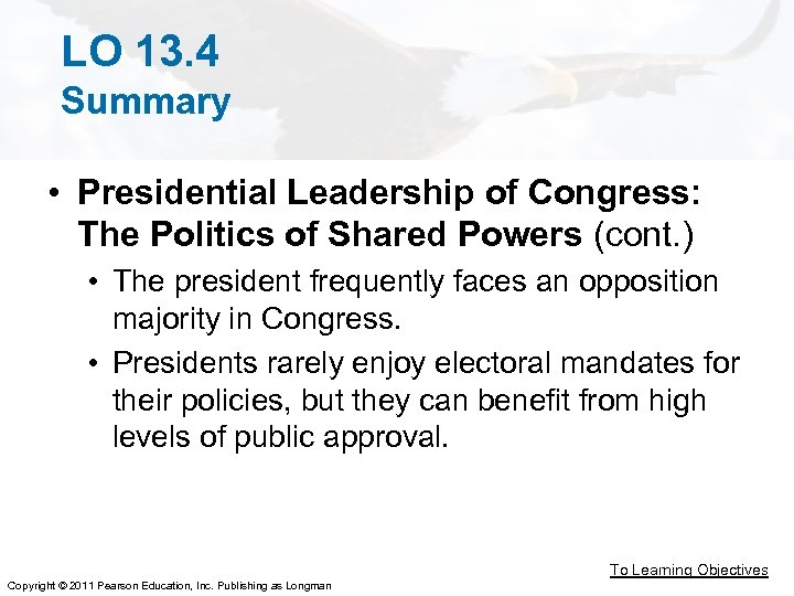 LO 13. 4 Summary • Presidential Leadership of Congress: The Politics of Shared Powers