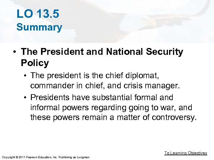 LO 13. 5 Summary • The President and National Security Policy • The president