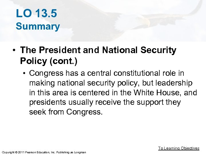 LO 13. 5 Summary • The President and National Security Policy (cont. ) •