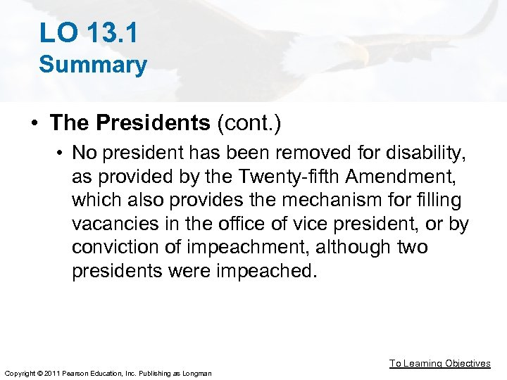 LO 13. 1 Summary • The Presidents (cont. ) • No president has been
