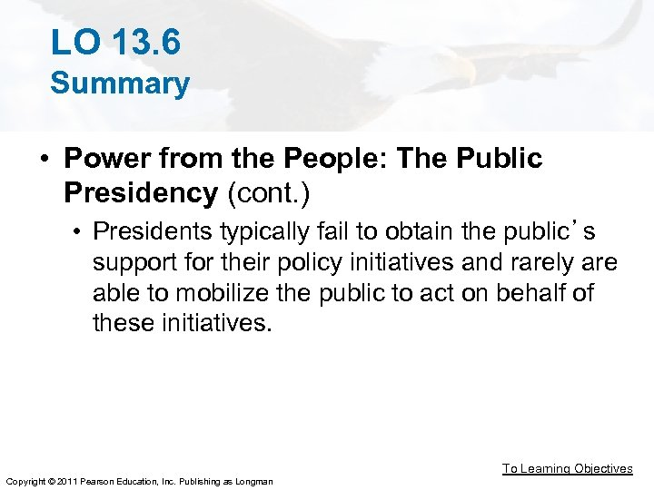 LO 13. 6 Summary • Power from the People: The Public Presidency (cont. )