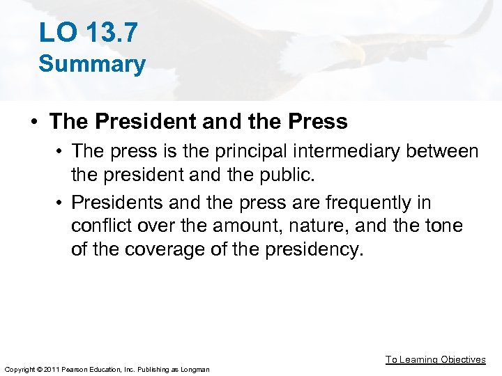 LO 13. 7 Summary • The President and the Press • The press is