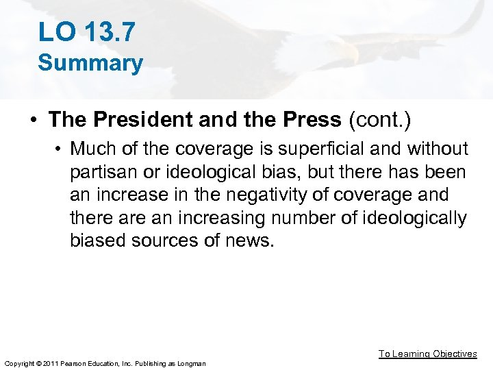LO 13. 7 Summary • The President and the Press (cont. ) • Much