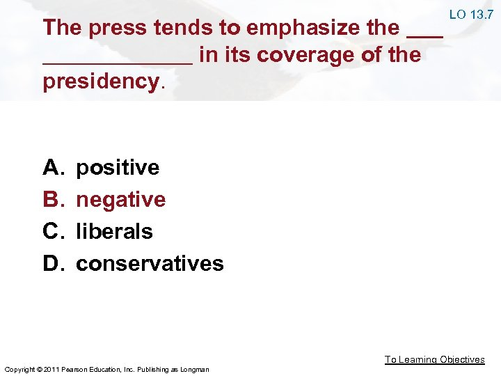 The press tends to emphasize the in its coverage of the presidency. A. B.