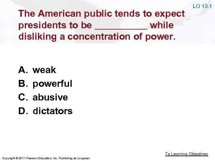 The American public tends to expect presidents to be while disliking a concentration of