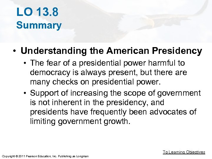 LO 13. 8 Summary • Understanding the American Presidency • The fear of a