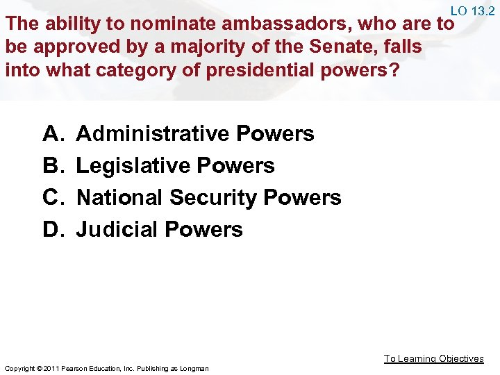 LO 13. 2 The ability to nominate ambassadors, who are to be approved by
