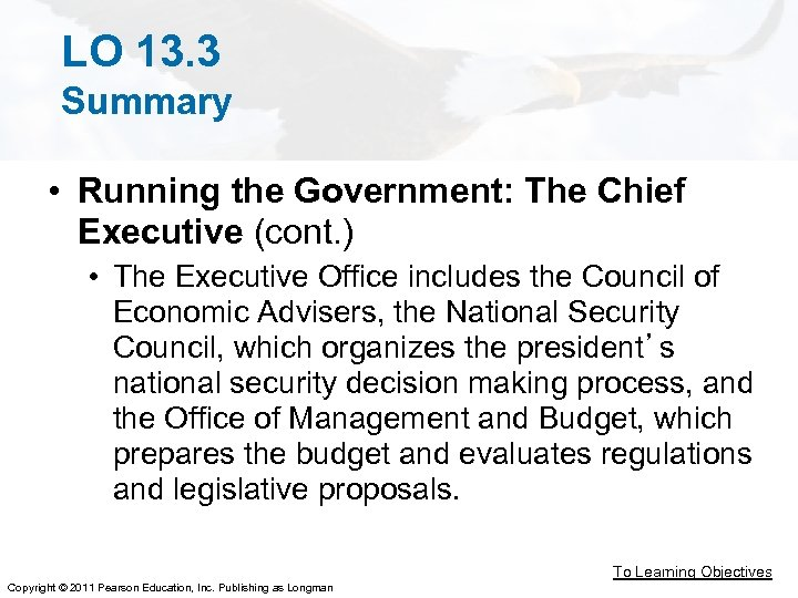 LO 13. 3 Summary • Running the Government: The Chief Executive (cont. ) •